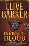 Books of Blood: Volumes 1-3 - Clive Barker