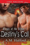 Destiny's Call [Mages of the Nether 1] (Siren Publishing Classic ManLove) - A.M. Halford