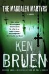 The Magdalen Martyrs - Ken Bruen