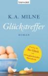 Glückstreffer - K.A. Milne, Christine Mössel, Kevin A Milne