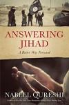 Answering Jihad: A Better Way Forward - Nabeel Qureshi