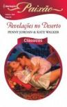 Revelações no Deserto - Penny Jordan, Kate Walker