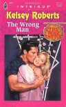 The Wrong Man - Kelsey Roberts