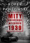Mity polskiego września 1939 - Tymoteusz Pawłowski, Sławomir Koper