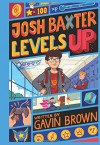 Josh Baxter Levels Up - Gavin Brown