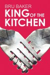 King of the Kitchen  - Bru Baker