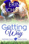 Getting His Way: Sapphire Falls book seven - Erin Nicholas
