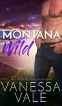 Montana Wild  - Vanessa Vale