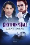 Gryffon Hall - Alexis Duran