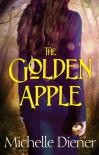 The Golden Apple (The Dark Forest Book 1) - Michelle Diener