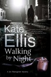 Walking by Night (A Joe Plantagenet Mystery) - Kate Ellis