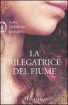 La rilegatrice del fiume - Mehdevi Anne Delaflotte, Francesco Bruno