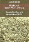 Mołdawia między Polską a Turcją : hospodar Miron Barnowski i jego polityka (1626-1629) - Dariusz Milewski