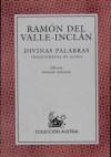 Divinas palabras (Nuevo Austral) - Ramon Maria Del Valle-Inclan