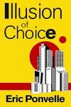 Illusion of Choice - Eric Ponvelle