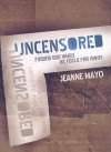 Uncensored: Finding God When He Feels Far Away - Jeanne Mayo