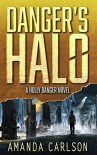 Danger's Halo: (Holly Danger Book 1) - Amanda  Carlson