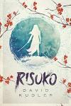 Risuko: A Kunoichi Tale - David Kudler