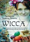 Wicca - Agnieszka Mojmira Antonik