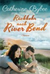 Rückkehr nach River Bend (Happy End in River Bend, Band 2) - Catherine Bybee, Stephanie von der Mark