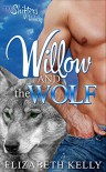 Willow and the Wolf (The Shifters Series Book 1) - Elizabeth Kelly