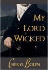 My Lord Wicked - Cheryl Bolen