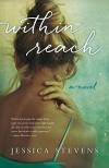 Within Reach: A Novel - Jessica Stevens