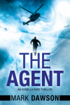 The Agent (An Isabella Rose Thriller) - Mark Dawson