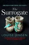 The Surrogate: A gripping psychological thriller with an incredible twist - Louise Jensen