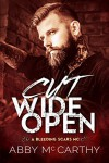 Cut Wide Open (A Bleeding Scars MC Book 1) - Abby McCarthy