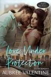 Love Under Protection (425 Madison #15) - Aubree Valentine