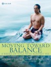 Moving Toward Balance: 8 Weeks of Yoga with Rodney Yee - Nina Zolotow, Michal Venera, Rodney Yee