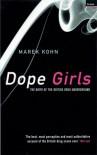 Dope Girls: The Birth of the British Drug Underground - Marek Kohn