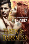 Taken by Darkness - Alexandra Ivy