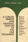 A Concise Hebrew and Aramaic Lexicon of the Old Testament: Based upon the Lexical Work of Ludwig Koehler and Walter Baumgartner - William L. Holladay