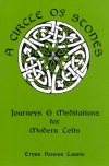 A Circle of Stones: Journeys and Meditations for Modern Celts - Erynn Rowan Laurie