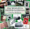 The World of Arthur Ransome - Christina Hardyment
