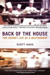 Back of the House: The Secret Life of a Restaurant - Scott Haas