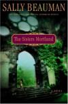 The Sisters Mortland - Sally Beauman