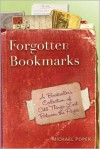 Forgotten Bookmarks: A Bookseller's Collection of Odd Things Lost Between the Pages -