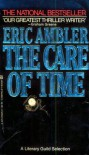 The Care of Time - Eric Ambler