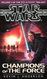 STAR WARS: CHAMPIONS OF THE FORCE (JEDI ACADEMY VOL. 3) - KEVIN J. ANDERSON