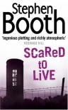 Scared to Live - Stephen Booth