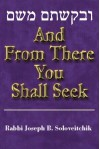 And from There You Shall Seek - Joseph B. Soloveitchik, Naomi Goldblum
