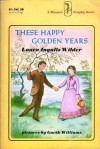 These Happy Golden Years - Laura Ingalls Wilder,  Garth Williams