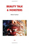 Beauty Talk & Monsters (Semiotext(e) / Native Agents) - Masha Tupitsyn