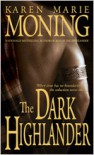 The Dark Highlander (Highlander, #5) - Karen Marie Moning