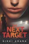 The Next Target - Nikki Arana