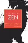 Essential Zen - Kazuaki Tanahashi, David Schneider