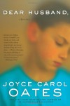 Dear Husband,: Stories - Joyce Carol Oates